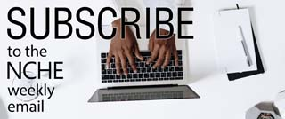 Subscribe to NCHE Email.